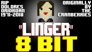 Linger (RIP Dolores O'Riordan) [8 Bit Tribute to The Cranberries] - 8 Bit Universe