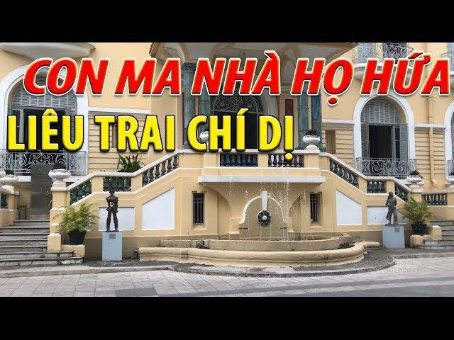Chuyện ly kỳ về 'con ma nhà họ Hứa' và ngôi nhà ma ám giữa Sài Gòn
