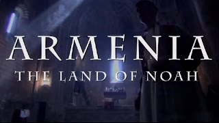 Армения - Земля Ноя (ARMENIA The Land Of Noah) [OFFICIAL] [HD]