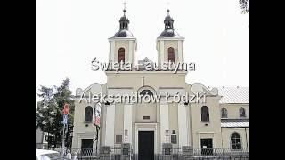 preview picture of video 'Święta Faustyna i Aleksandrów Łódzki'