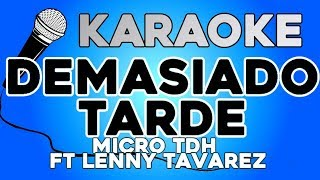 KARAOKE (Demasiado Tarde   Micro TDH Ft Lenny Tavarez)
