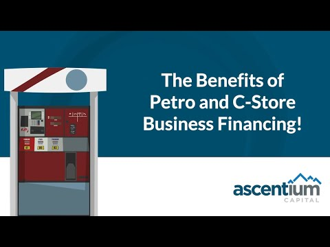 The Benefits of Petro & C-Store Business Financing Video