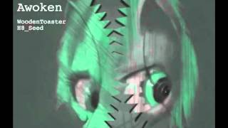 H8_Seed and Glaze - Awoken (Higher Pitch Version)