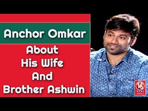 Anchor Omkar About His Wife And Brother Ashwin    Madila Maata   V6 News