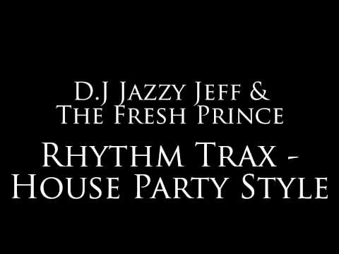 Rhythm Trax - House Party Style (1988) (Song) by DJ Jazzy Jeff & The Fresh Prince