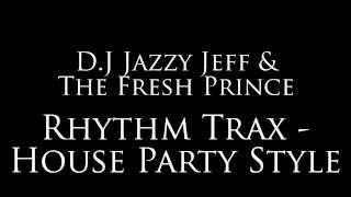 "Jazzy Jeff - ""Rhythm Trax - House Party Style"""