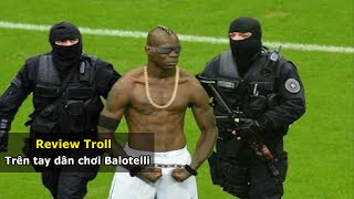 Review Troll | Trên tay Mario Balotelli