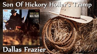 Dallas Frazier - Son Of Hickory Holler's Tramp