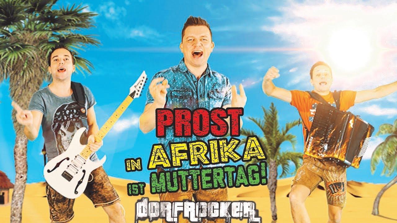 Dorfrocker – Prost, in Afrika ist Muttertag