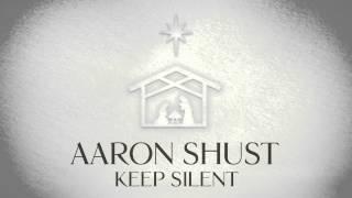 Aaron Shust - Keep Silent (Official Audio)