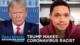 Coronavirus Hits the NBA and Trump Makes the Virus Racist | The Daily Social Distancing Show