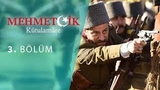 Mehmetcik Kutul Amare (Kutul Zafer) episode 3 with English subtitles
