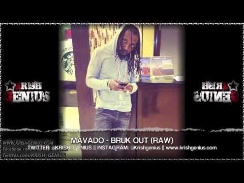 Mavado - Bruk Out (Raw) Raw Cut Riddim - June 2013