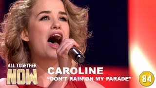 All Together Now: Caroline - Don't Rain On My Parade