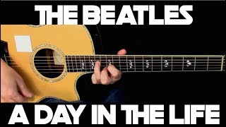 The Beatles - A Day In The Life - Fingerstyle Guitar