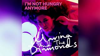 I'm Not Hungry Anymore   Marina And The Diamonds