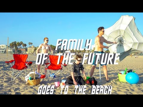 FAMILY OF THE FUTURE GOES TO THE BEACH