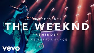 The Weeknd - Reminder, an exclusive live performance for Vevo. The Weeknd performed for fans at the LA Hangar Studios on December 17, 2016, highlighting musi...