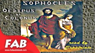 Oedipus at Colonus Jebb Translation Full Audiobook by SOPHOCLES by Tragedy