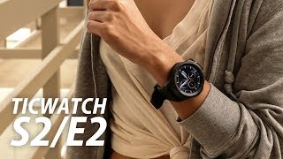 TicWatch S2 and E2 Review: Easy on the wrist and wallet!