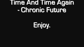 Time And Time Again - Chronic Future