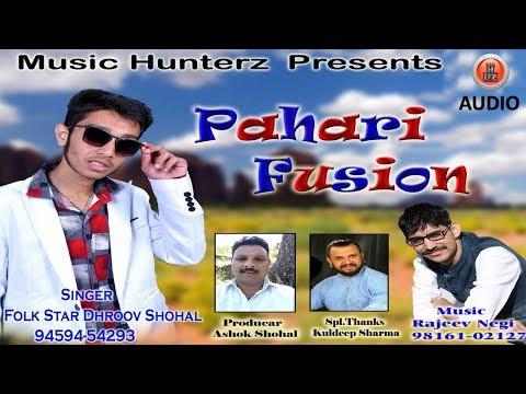 Non Stop Pahari Fusion 2018 | Dhroov Shohal | Rajeev Negi