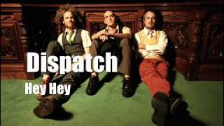 Dispatch- Hey Hey (Live Version) BEST VERSION