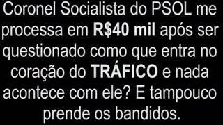 CORONEL IBIS DO PSOL TEM TRÂNSITO LIVRE NAS FAVELAS DO RJ..COMO??