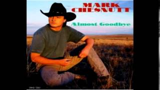 Mark Chestnutt - My Hearts Too Broke To Pay Attention