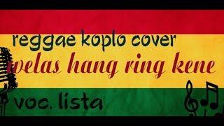 WELAS HANG RING KENE   SYAHIBA SAUFA COVER REGGAE KOPLO