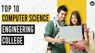 🔴 TOP 10 computer science CSE Engineering colleges