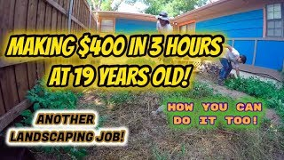 ANOTHER LANDSCAPING JOB! | HOW TO MAKE $400 IN 3 HOURS!