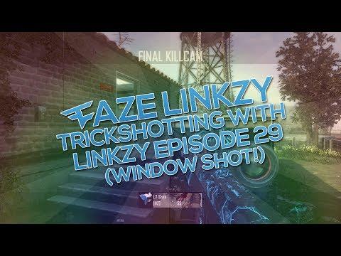 Trickshotting With Linkzy 29 Window Shot Faze Linkzy