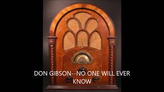 DON GIBSON  NO ONE WILL EVER KNOW