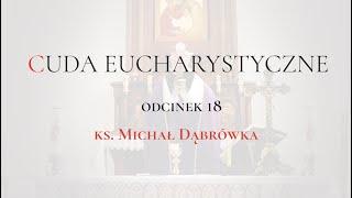 """TAJEMNICA EUCHARYSTII: odc.18 """"Cuda Eucharystyczne"""""""
