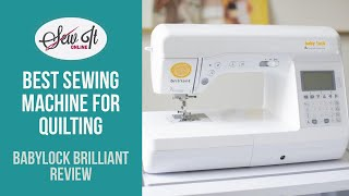 Best Sewing Machine for Quilting   Babylock Brilliant Review