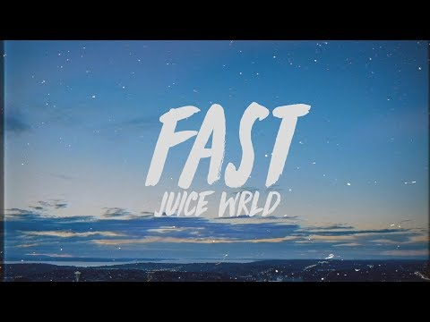 Juice WRLD - Fast (Lyrics) - FutureHype