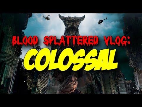 Colossal (2017) – Blood Splattered Vlog (Horror Movie Review)
