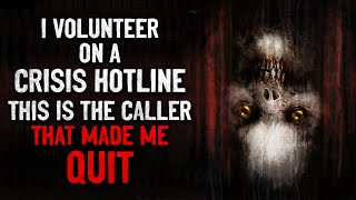 """""""I volunteer on a crisis hotline. This is the caller that made me quit"""" Creepypasta"""