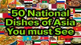 50 National Dishes of Asia You must see