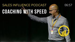 Coaching With Speed - Sales Influence Podcast - SIP 186