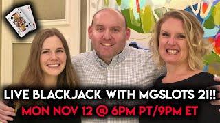 Live High Stakes Blackjack with MGSlots 21!! Nov 12 2018