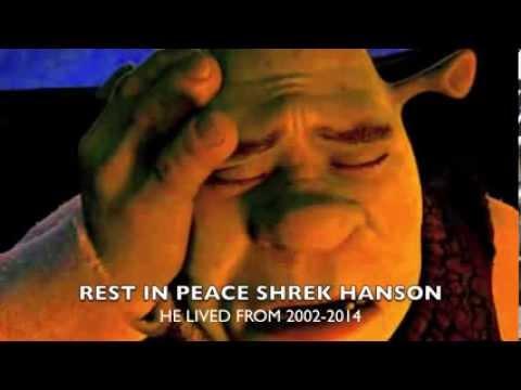 SHREK IS DEAD!!!! LIVE DEATH AND TRIBUTE VIDEO (R.I.P. SHREK)