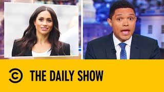Trevor covers the fallout from Prince Harry and Meghan Markle's decision to step back from their roles and highlights the racism Markle has endured from the British tabloids.  Subscribe to Comedy Central UK: http://bit.ly/1gaKaZO Check out the Comedy Central UK website: http://bit.ly/1iBXF6j  Get social with Comedy Central UK: Twitter:  https://twitter.com/ComedyCentralUK Facebook: https://www.facebook.com/comedycentraluk
