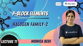 CBSE Class 12: P-Block Elements-L11 | Halogen Family-2 | Unacademy Class 11 & 12 | Monica Bedi - MONICA