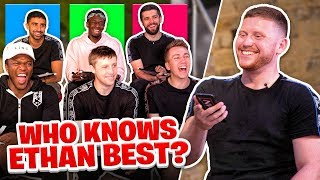 Which of the Sidemen knows Ethan the best?