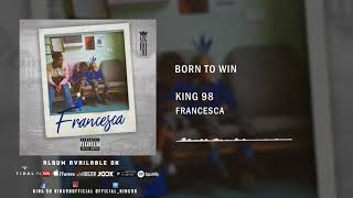 2. King 98   Born To Win
