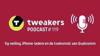 Tweakers Podcast #119 - 5g-veiling, iPhone-laders en de toekomst van Qualcomm