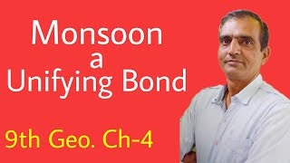 Monsoon as a Unifying Bond | Climate | Geography | Class 9, S.St.