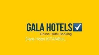 Dara Hotel Istanbul - GalaHotels